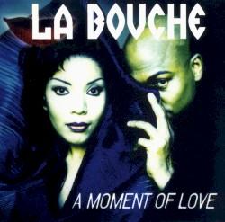 La Bouche - You Won't Forget Me