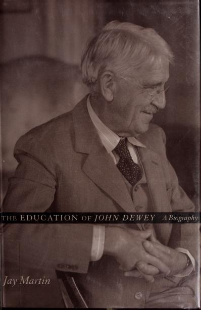 The education of John Dewey by Jay Martin
