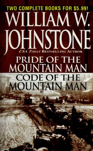Cover of: Pride/Code of the Mountain Man | William W. Johnstone